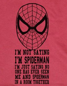 Funny Spider Man quote saying I'm Not Saying I'm by Animegnation, $15.95