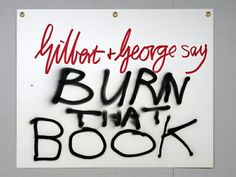 For their eight-millionth exhibition, the naughty boys of art are showing Banners that could be slight and trite – but actually turn out to be nasty prophecies for our dreadful age Gilbert & George, Punch In The Face, New Words, Sayings, Books, Banners, Art, Art Background, Libros