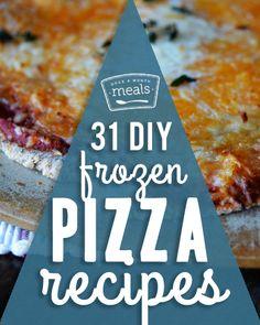 31 DIY Frozen Pizza Recipes - Once A Month Meals - Freezer Cooking - Freezer Friendly