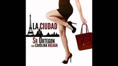 """Sr Ortegon - """"La Ciudad"""" [ft Carolina Roldán]"""