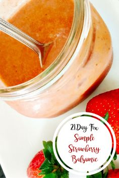 21 Day Fix Simple Strawberry Balsamic   Confessions of a Fit Foodie