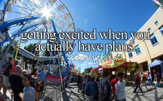 getting excited when you actually have plans