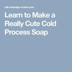 Learn to Make a Really Cute Cold Process Soap Diy Soaps And Scrubs, Diy Shampoo, Shampoo Bar, Blueberry Jam, Rose Soap, Homemade Soap Recipes, Lotion Bars, Cold Process Soap, Home Made Soap