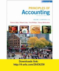 Loose-leaf Principles of Accounting Volume 1 Ch 1-12 with Annual Report (9780077370435) Robert Libby, Patricia Libby, Fred Phillips, Stacey Whitecotton , ISBN-10: 0077370430  , ISBN-13: 978-0077370435 ,  , tutorials , pdf , ebook , torrent , downloads , rapidshare , filesonic , hotfile , megaupload , fileserve