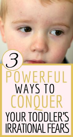 3 Powerful Ways To Conquer Your Toddler's Irrational Fears | It can be frustrating when your toddler has an overwhelming fear about something that seems irrational. Use these 3 effective parenting tools to work with your toddler to help overcome their fears.