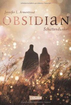 Obsidian, Band 1: Obsidian. Schattendunkel: Amazon.de: Jennifer L. Armentrout, Anja Malich: Bücher