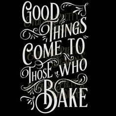 Good Things Come To Those Who Bake  by EverSoPrettyDesigns on Etsy SVG cut file for Cricut. perfect for vinyl projects
