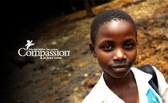 Compassion International. Keep doing the great work of the LORD.