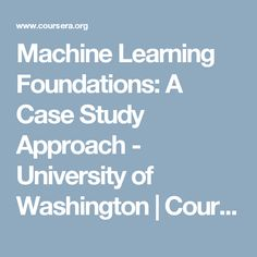 Machine Learning Foundations: A Case Study Approach - University of Washington | Coursera