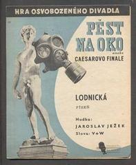Ježek - PĚST NA OKO ANEBO CEASEROVO FINALE. - 1938. Osvobozené divadlo.