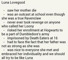 Luna lovegood is an example of excellence . I think luna is more important than hermione in our lives. love you luna😊😊 Harry Potter Light, Harry Potter Love, Harry Potter Universal, Harry Potter Fandom, Harry Potter World, Harry Potter Houses Traits, Ravenclaw, Yer A Wizard Harry, Harry Potter Quotes