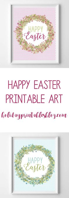 Happy Easter free printable art! In shades of pink, green and blue, with a polka dot and wreath pattern, these printables are perfect for your easter decor or tablescape!