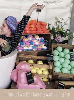 10 things every Lush employee wants to tell you