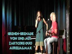 """""""Sirenen-Sirenade"""" von und mit ZartCore-Duo Aurelia&Max"""