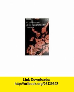 La construcci�n de las nacionalidades Etnicidad, religi�n y nacionalismo (Spanish Edition) (9788483230886) Adrian Hastings , ISBN-10: 8483230887  , ISBN-13: 978-8483230886 ,  , tutorials , pdf , ebook , torrent , downloads , rapidshare , filesonic , hotfile , megaupload , fileserve