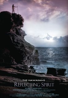 FilmWorks Pacific presents 'The Hawaiians - Reflecting Spirit'. This film brings tears to my eyes and a song to my heart.