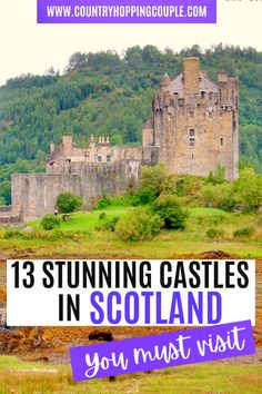 Castles overlooking sea, castles on the cliff, castles on volcano. The truth is Scotland is home to many beautiful castles. We'll take you through 13 epic castles in Scotland ranging from Edinburgh Castle to the picturesque Eilean Donan Castle! | Castles of Scotland | Beautiful Castles Scotland | Scotland Travel | Scotland Castles | Scotland Road Trip |