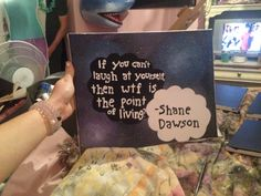 Shane Dawson quote painting by AlohaWorks on Etsy https://www.etsy.com/listing/217095547/shane-dawson-quote-painting