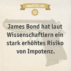 Darum ist das so: http://www.unnuetzes.com/wissen/10829/james-bond-impotenz/