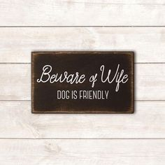 Funny Dog Sign Funny Pet Gift Dog Wood Sign Dog Mom Dog
