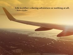Home - The Roaming Taster Inspiration Quotes, Travel Inspiration, Thursday Motivation, Helen Keller, Life Motto, All Or Nothing, Dares, Travel Quotes, Airplane View