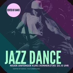 Neuer Anfänger Kurs  Jazz Dance mit Natascha  Donnerstag 20.15 Uhr  Studio A  Probestunde 8 Euro  www.centerofdance.net