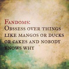 Fandoms: the picture explains it....