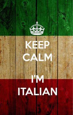 ...I'm Italian