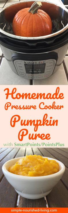 Weight Watchers Recipe of the Day: Healthy Homemade Pressure Cooker Pumpkin Puree - Creamy, Fresh & Delicious | *1 WW PointsPlus, *0 SmartPoints - Simple-Nourished-Living.com