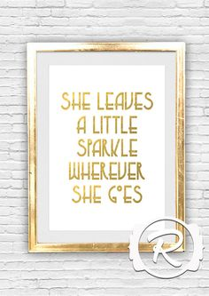 Quote Wall Art Print , She leaves a little Sparkle, Kate Spade, Faux gold foil print, Inspirational quote, Typographic art, INSTANT DOWNLOAD