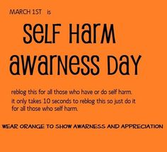 Self harm awareness. stay strong lovelies <3