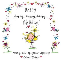 """There are many different ways to say """"Happy Birthday"""" but perhaps the best way is to customize the wish for them. Our Cute Happy Birthday Messages will come in handy! Cute Birthday Wishes, Birthday Blessings, Happy Birthday Pictures, Happy Birthday Messages, Happy Birthday Quotes, Happy Birthday Greetings, Birthday Fun, Birthday Cartoon, Happy Birthday Fairy"""