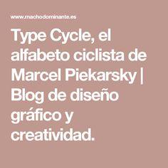 Type Cycle, el alfabeto ciclista de Marcel Piekarsky | Blog de diseño gráfico y creatividad.