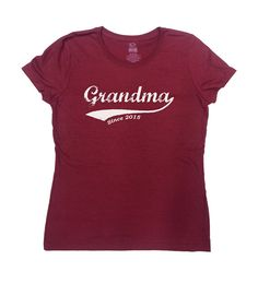 Grandma Since 2015 (Any Year) T-Shirt. Personalize it with Any Year youd like! Great Mothers Day Gift!  Loves this design? Why not consider one for