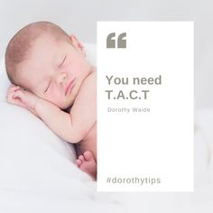 #dorothytips You need T.A.C.T  Good routines with baby involve time, acceptance, consistency and touch. Firstly we need to reassure ourselves and accept that good things take time. Consistency refers to what we do 80% of the time. And for older babies and toddlers, touch can simply be your presence in the room.  #yousimplycantspoilanewborn #nurture #parenting Baby Sleep Consultant, Baby Whisperer, Good Things Take Time, Pregnancy Care, Nursing Clothes, Baby Development, Maternity Nursing, Busy Book, Natural Baby