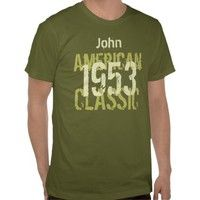 1953 American Classic Custom Name Green G201 T Shirt from Zazzle.com. #tees #tshirt #sweatshirt #hoodie #longsleeve #shortsleeve #60th #1953 #customize #birthday