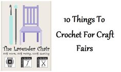 Craft fair season is coming up! Those of us participating are all wondering what it is that we should crochet for craft fairs. what about these 10 things?