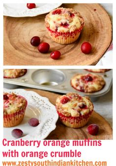 Cranberry orange muffins with Orange crumble topping - Zesty South Indian Kitchen Quick Bread Recipes, Easy Bread, Pastry Recipes, Muffin Recipes, Brunch Recipes, Dessert Recipes, Citrus Recipes, Cranberry Recipes, Orange Recipes