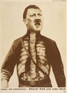 ADOLF, THE SUPERMAN, SWALLOWS GOLD AND SPOUTS TIN by photomontage pioneer John Heartfield, 1932  Copper-plate photogravure  From AIZ (July 17, 1932)