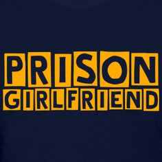 Prison Girlfriend - Neon Lettering | Strong Prison Wives & Families