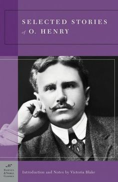 "Short Story: ""Selected Stories of O. Henry"" by O. Henry ""We can't buy one minute of time with cash; if we could, rich people would live longer."" — O. Henry (Selected Stories)"