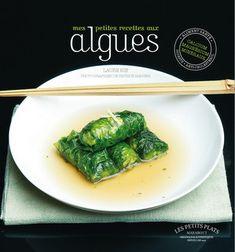 livre cuisine algues : recettes à base d'algues : nori, wakamé, kombu, hijiki, laitue de mer, spiruline... seaweed recipe book