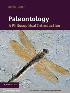 Paleontology (Cambridge Introductions to Philosophy and Biology) by Derek Turner. $15.84. 241 pages. Publisher: Cambridge University Press (February 1, 2011)
