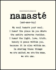 I love the complexity of words. And namaste is beautiful example of that