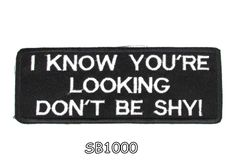 I know you're looking don't be shy Iron on Small Badge Patch for Motorcycle Biker Vest Size x Embroidered patches for jacket vest or shirt. Sealed back to easily Motorcycle Patches, Biker Patches, Pin And Patches, Iron On Patches, Patches For Jackets, Bag Patches, Biker Quotes, Biker Sayings, Service Dog Patches