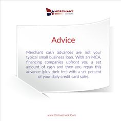 #Merchantcashadvances are not your typical #smallbusinessloan. With an #MCA, financing companies upfront you a set amount of cash and then you repay this advance (plus their fee) with a set percent of your daily credit card sales.