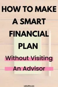 How To Make A Financial Plan [Without An Advisor] - Radical FIRE The Plan, How To Plan, Financial Planner, Financial Success, Financial Assistance, Retirement Financial Planning, Retirement Investment, Financial Quotes, Financial Budget