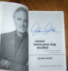 Never Have Your Dog Stuffed: And Other Things I've Learned by Alan Alda