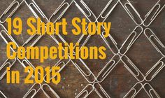 Short story competitions and prizes in 2015 for writers around the world.
