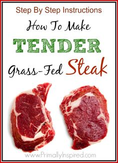 How To Cook Perfectly Tender Grass-Fed Steak | PrimallyInspired.com
